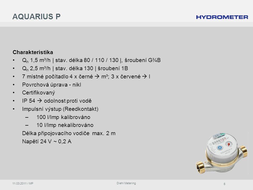 6 Diehl Metering 11.03.2011 / MP AQUARIUS P Charakteristika Q n 1,5 m³/h | stav.