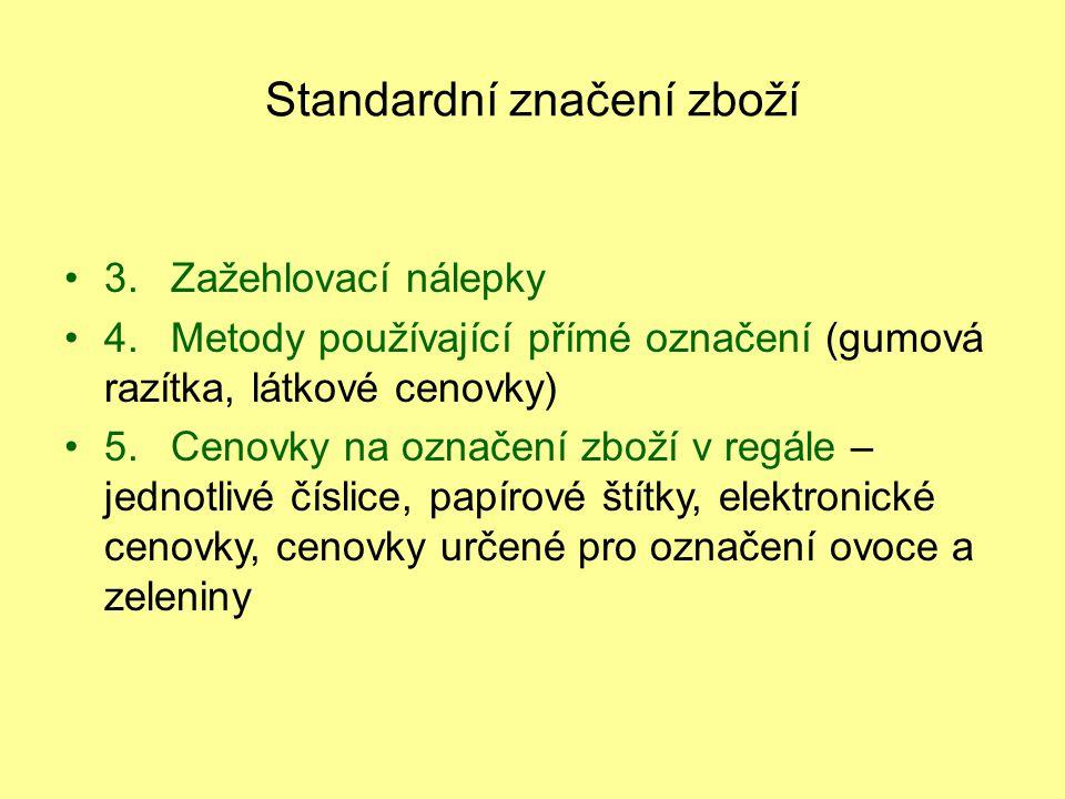 Standardní značení zboží 3.Zažehlovací nálepky 4.Metody používající přímé označení (gumová razítka, látkové cenovky) 5.Cenovky na označení zboží v reg