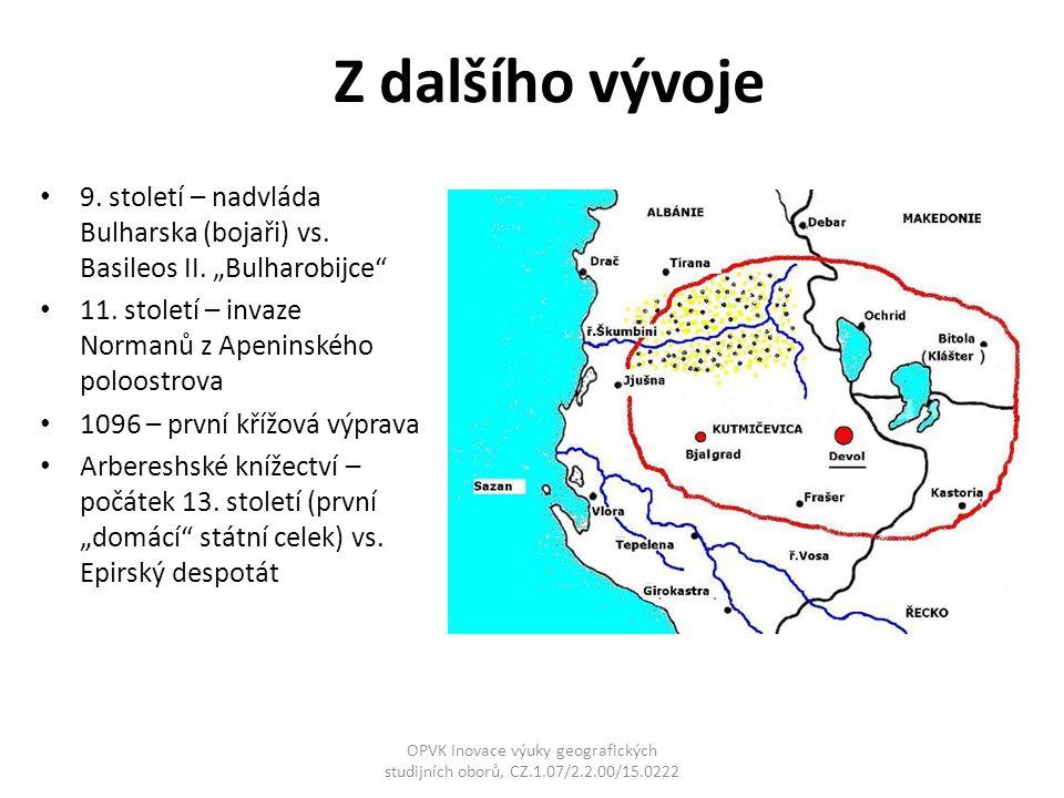 """Z dalšího vývoje 9. století – nadvláda Bulharska (bojaři) vs. Basileos II. """"Bulharobijce"""" 11. století – invaze Normanů z Apeninského poloostrova 1096"""