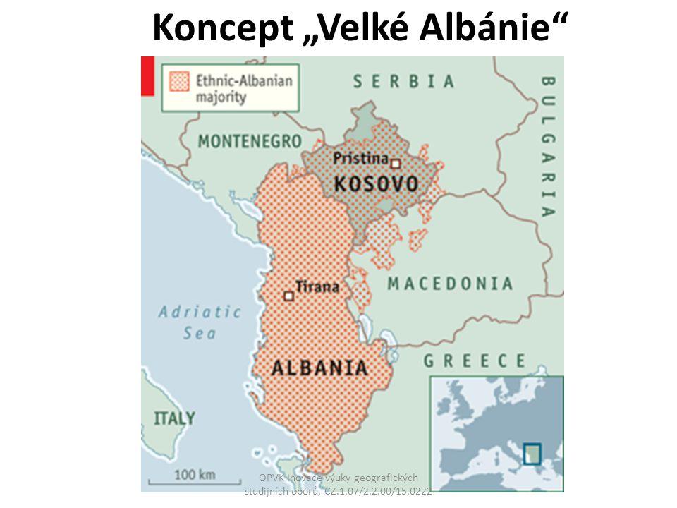 """Koncept """"Velké Albánie"""" OPVK Inovace výuky geografických studijních oborů, CZ.1.07/2.2.00/15.0222"""