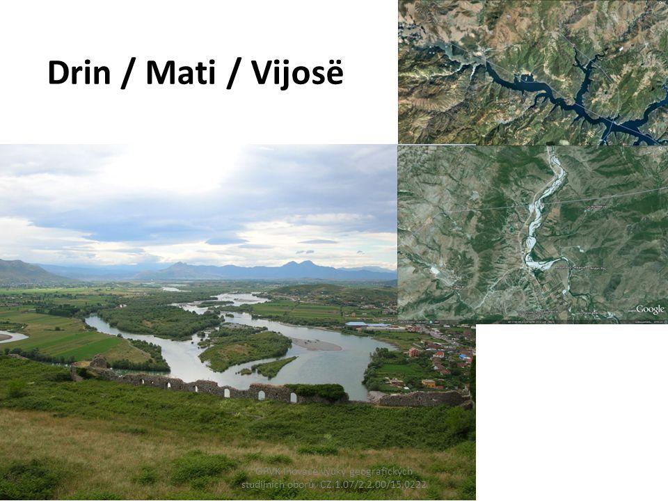 Drin / Mati / Vijosë OPVK Inovace výuky geografických studijních oborů, CZ.1.07/2.2.00/15.0222
