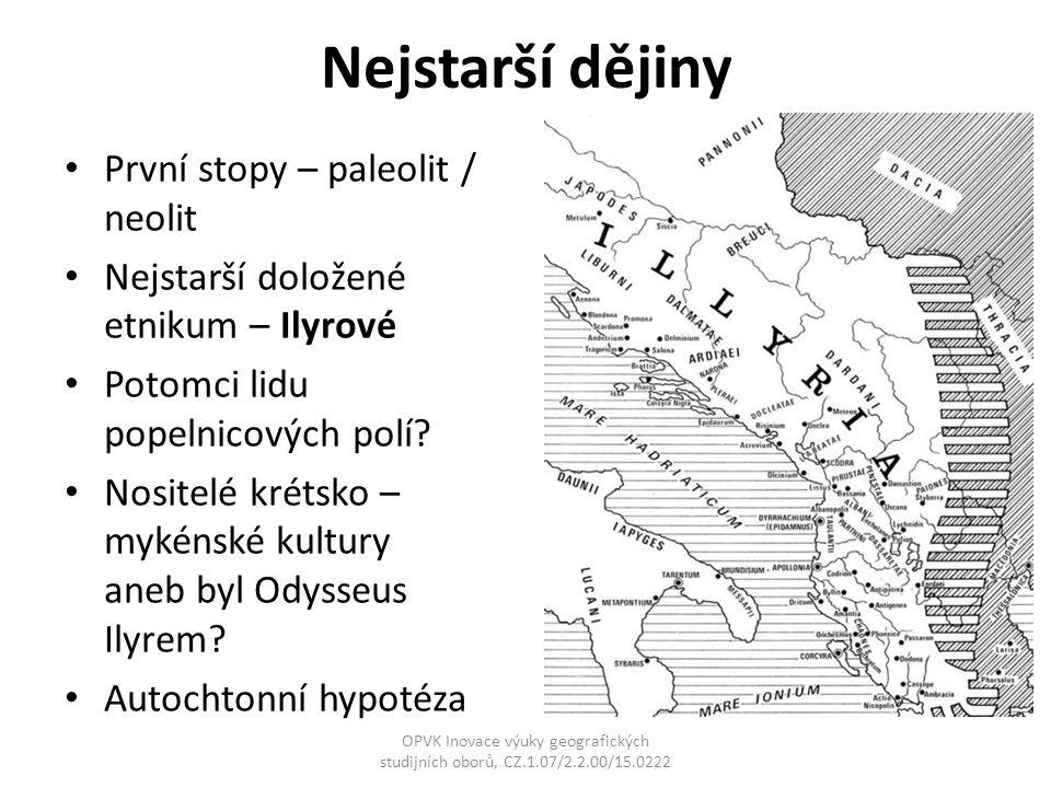 Nejstarší dějiny První stopy – paleolit / neolit Nejstarší doložené etnikum – Ilyrové Potomci lidu popelnicových polí? Nositelé krétsko – mykénské kul