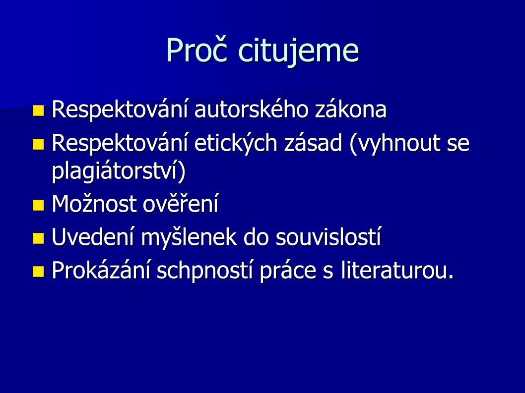 Další doporučené zdroje BIERNÁTOVÁ, Olga; SKÚPA, Jan.