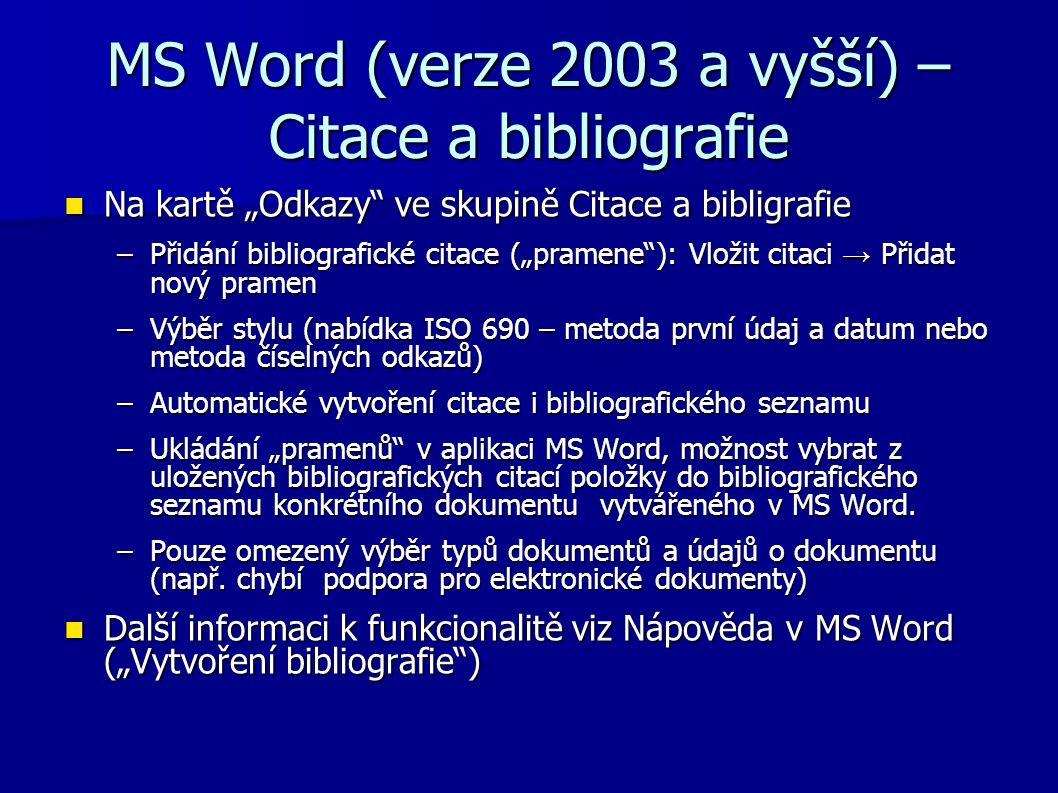 """MS Word (verze 2003 a vyšší) – Citace a bibliografie Na kartě """"Odkazy"""" ve skupině Citace a bibligrafie Na kartě """"Odkazy"""" ve skupině Citace a bibligraf"""