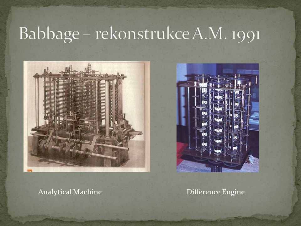 Difference EngineAnalytical Machine
