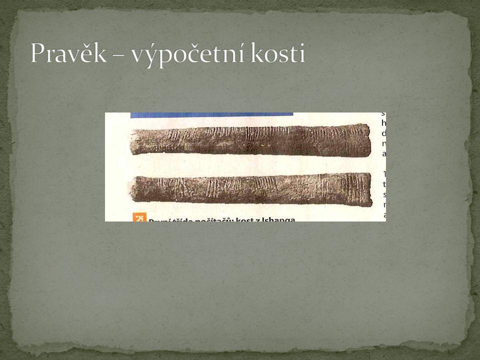 Antické počítací desky Abakus – Čína, Indie, Antika Dodnes se používá v Číně a v Rusku (sčot)