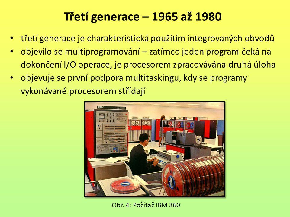 třetí generace je charakteristická použitím integrovaných obvodů objevilo se multiprogramování – zatímco jeden program čeká na dokončení I/O operace,