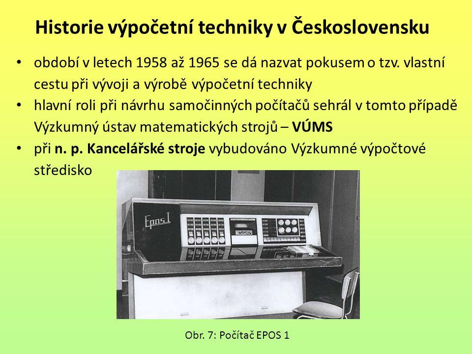 období v letech 1958 až 1965 se dá nazvat pokusem o tzv. vlastní cestu při vývoji a výrobě výpočetní techniky hlavní roli při návrhu samočinných počít