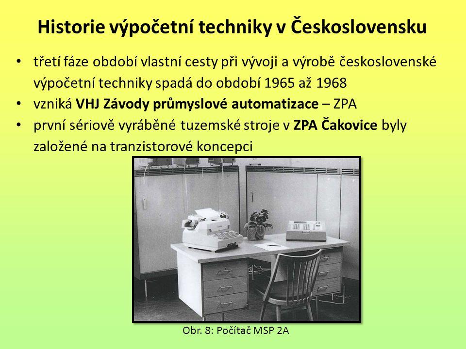 třetí fáze období vlastní cesty při vývoji a výrobě československé výpočetní techniky spadá do období 1965 až 1968 vzniká VHJ Závody průmyslové automa