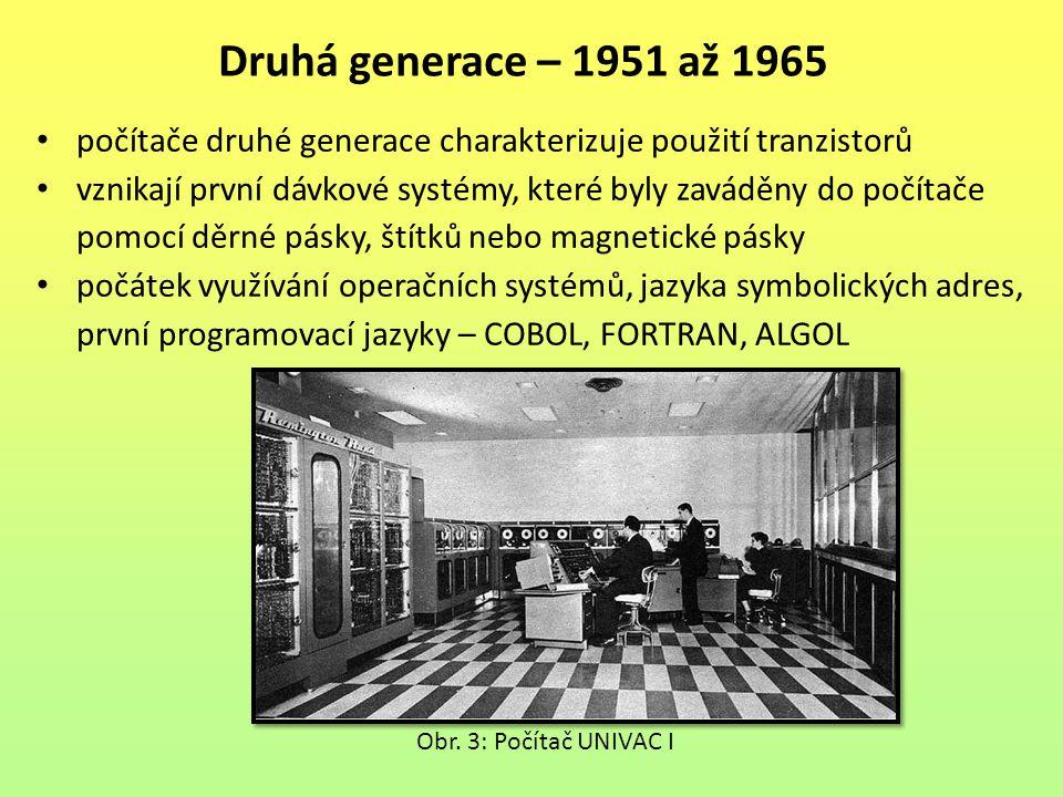 počítače druhé generace charakterizuje použití tranzistorů vznikají první dávkové systémy, které byly zaváděny do počítače pomocí děrné pásky, štítků
