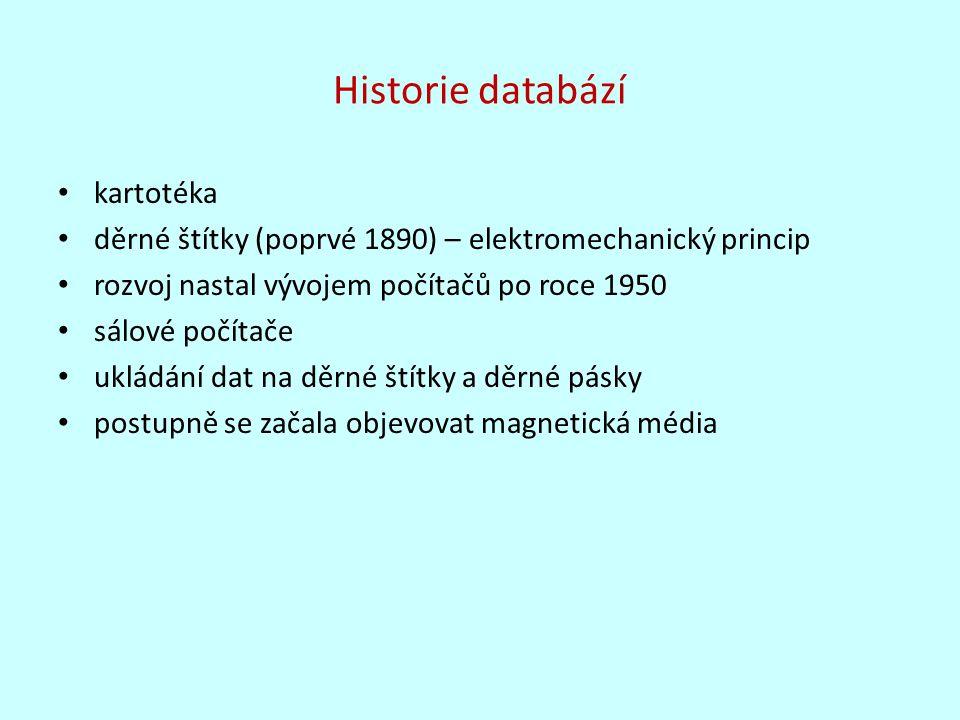 Historie databází kartotéka děrné štítky (poprvé 1890) – elektromechanický princip rozvoj nastal vývojem počítačů po roce 1950 sálové počítače ukládán