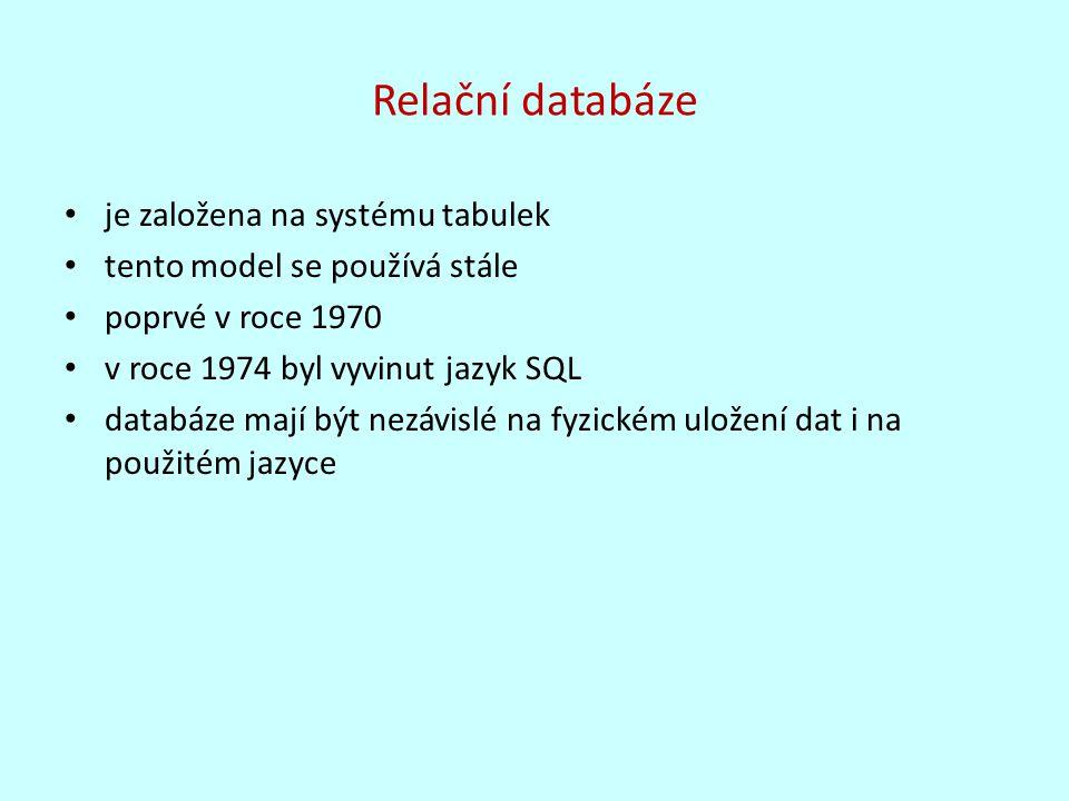 Relační databáze je založena na systému tabulek tento model se používá stále poprvé v roce 1970 v roce 1974 byl vyvinut jazyk SQL databáze mají být ne