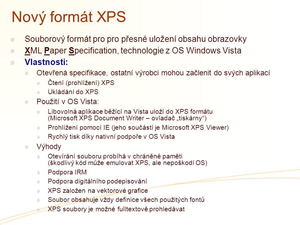 Nový formát XPS Souborový formát pro pro přesné uložení obsahu obrazovky XML Paper Specification, technologie z OS Windows Vista Vlastnosti: Otevřená