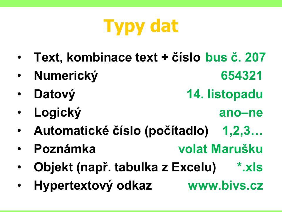 Typy dat Text, kombinace text + číslobus č.207 Numerický654321 Datový14.