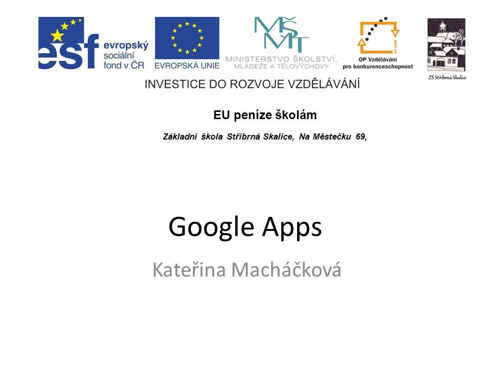 Google Apps Kateřina Macháčková EU peníze školám Základní škola Stříbrná Skalice, Na Městečku 69,