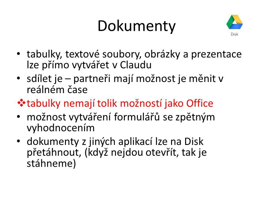 Dokumenty tabulky, textové soubory, obrázky a prezentace lze přímo vytvářet v Claudu sdílet je – partneři mají možnost je měnit v reálném čase  tabulky nemají tolik možností jako Office možnost vytváření formulářů se zpětným vyhodnocením dokumenty z jiných aplikací lze na Disk přetáhnout, (když nejdou otevřít, tak je stáhneme)