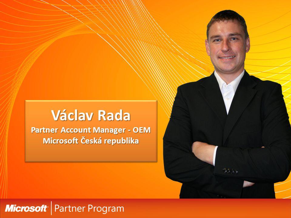 Václav Rada Partner Account Manager - OEM Microsoft Česká republika