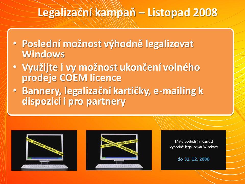Legalizační kampaň – Listopad 2008 Poslední možnost výhodně legalizovat Windows Poslední možnost výhodně legalizovat Windows Využijte i vy možnost uko