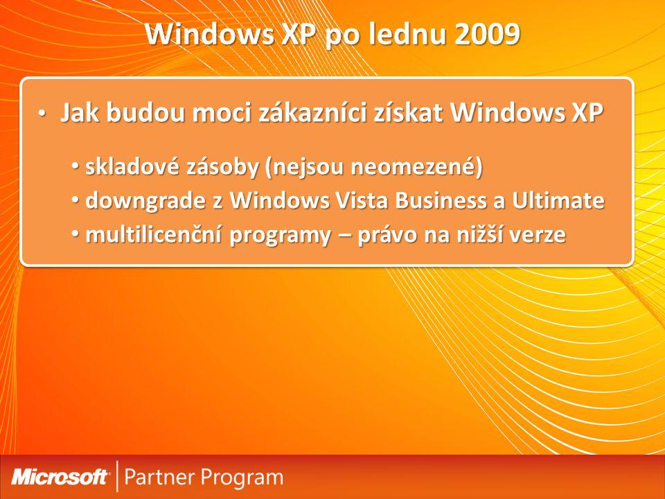 Windows XP po lednu 2009 Jak budou moci zákazníci získat Windows XP Jak budou moci zákazníci získat Windows XP skladové zásoby (nejsou neomezené) skladové zásoby (nejsou neomezené) downgrade z Windows Vista Business a Ultimate downgrade z Windows Vista Business a Ultimate multilicenční programy – právo na nižší verze multilicenční programy – právo na nižší verze
