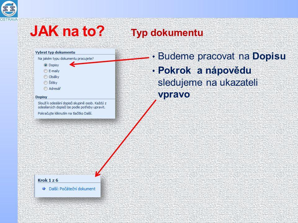 Budeme pracovat na Dopisu Pokrok a nápovědu sledujeme na ukazateli vpravo Typ dokumentu JAK na to