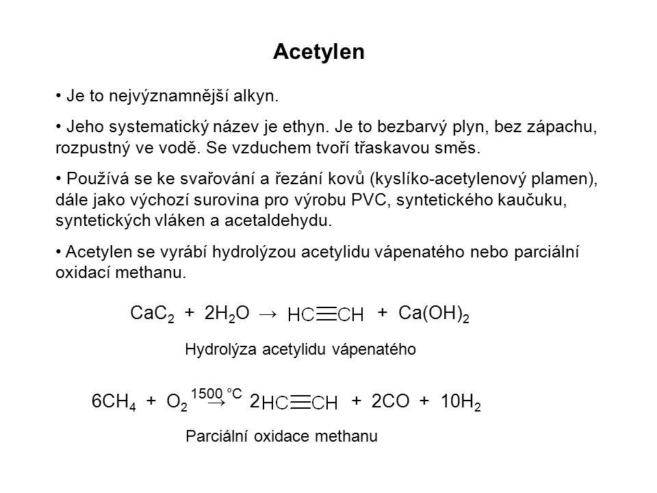 Acetylen Je to nejvýznamnější alkyn. Jeho systematický název je ethyn. Je to bezbarvý plyn, bez zápachu, rozpustný ve vodě. Se vzduchem tvoří třaskavo