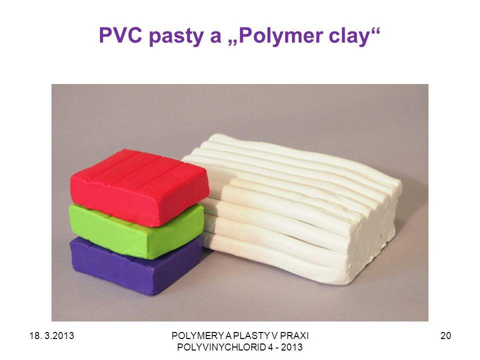 """PVC pasty a """"Polymer clay"""" 18. 3.2013POLYMERY A PLASTY V PRAXI POLYVINYCHLORID 4 - 2013 20"""