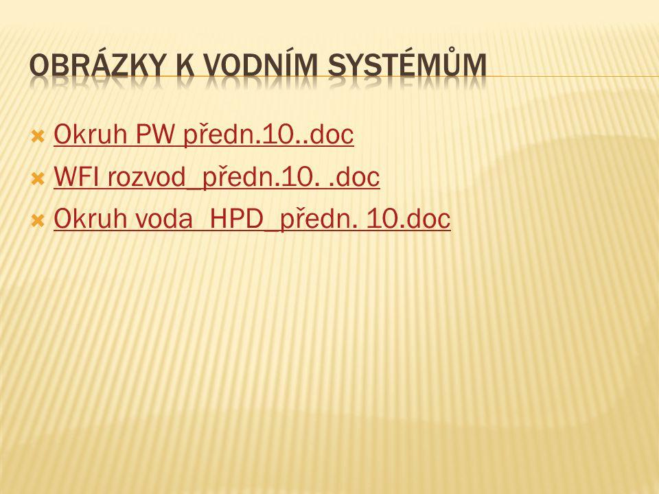  Okruh PW předn.10..doc Okruh PW předn.10..doc  WFI rozvod_předn.10..doc WFI rozvod_předn.10..doc  Okruh voda HPD_předn.