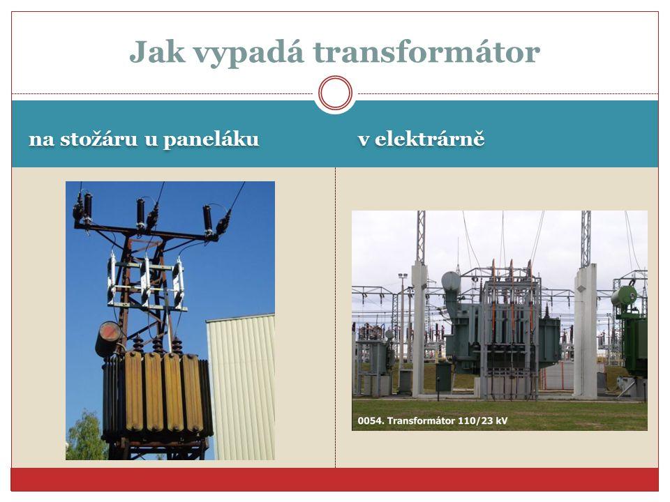 na stožáru u paneláku v elektrárně Jak vypadá transformátor
