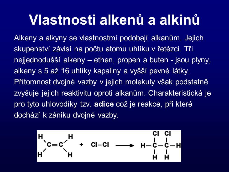 Vlastnosti alkenů a alkinů Alkeny a alkyny se vlastnostmi podobají alkanům. Jejich skupenství závisí na počtu atomů uhlíku v řetězci. Tři nejjednodušš