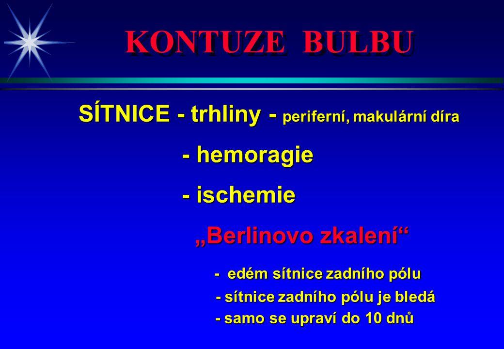 """KONTUZE BULBU SÍTNICE - trhliny - periferní, makulární díra - hemoragie - hemoragie - ischemie - ischemie """"Berlinovo zkalení"""" """"Berlinovo zkalení"""" - ed"""
