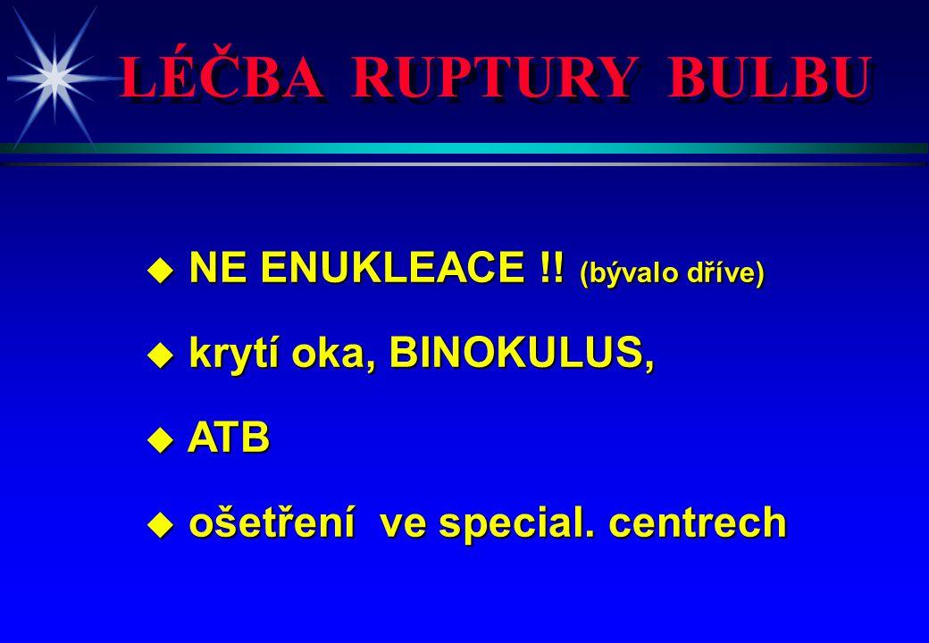 LÉČBA RUPTURY BULBU u NE ENUKLEACE !! (bývalo dříve) u krytí oka, BINOKULUS, u ATB u ošetření ve special. centrech