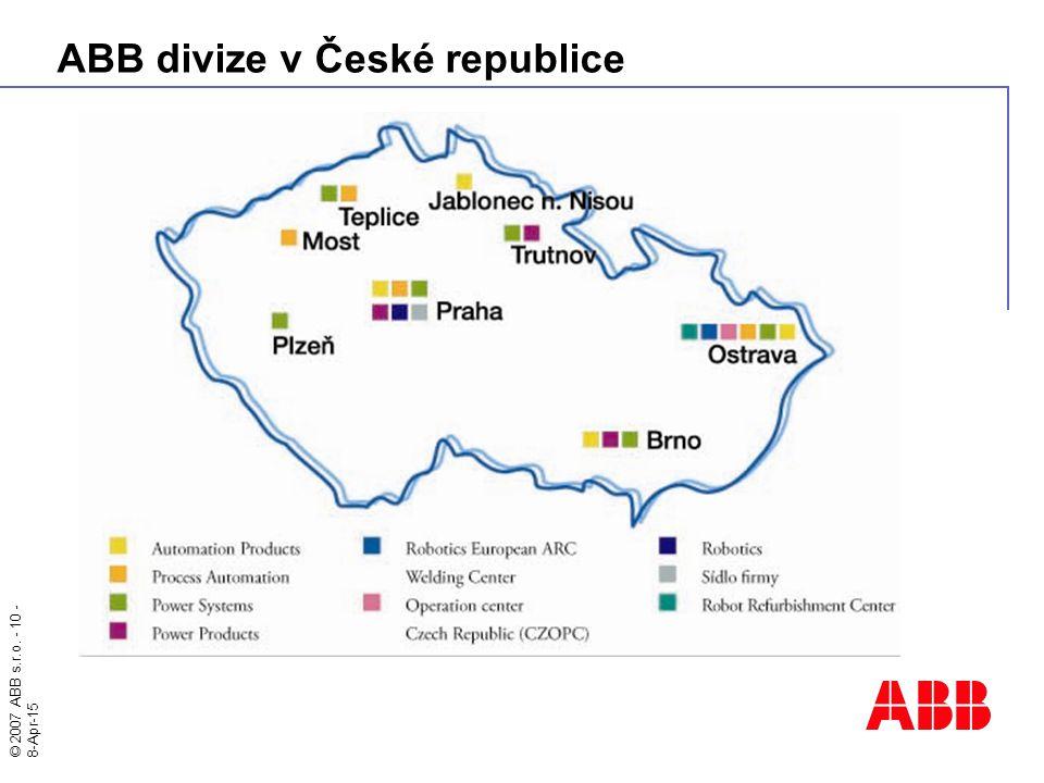 © 2007 ABB s.r.o. - 10 - 8-Apr-15 ABB divize v České republice