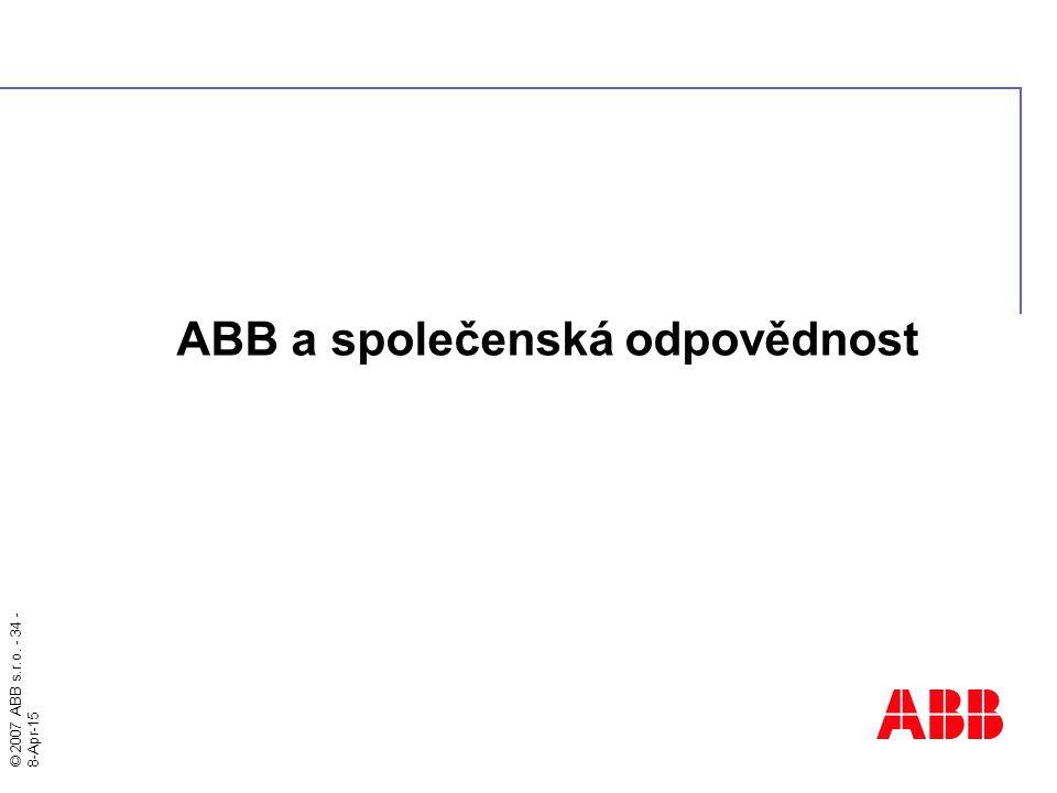 © 2007 ABB s.r.o. - 34 - 8-Apr-15 ABB a společenská odpovědnost