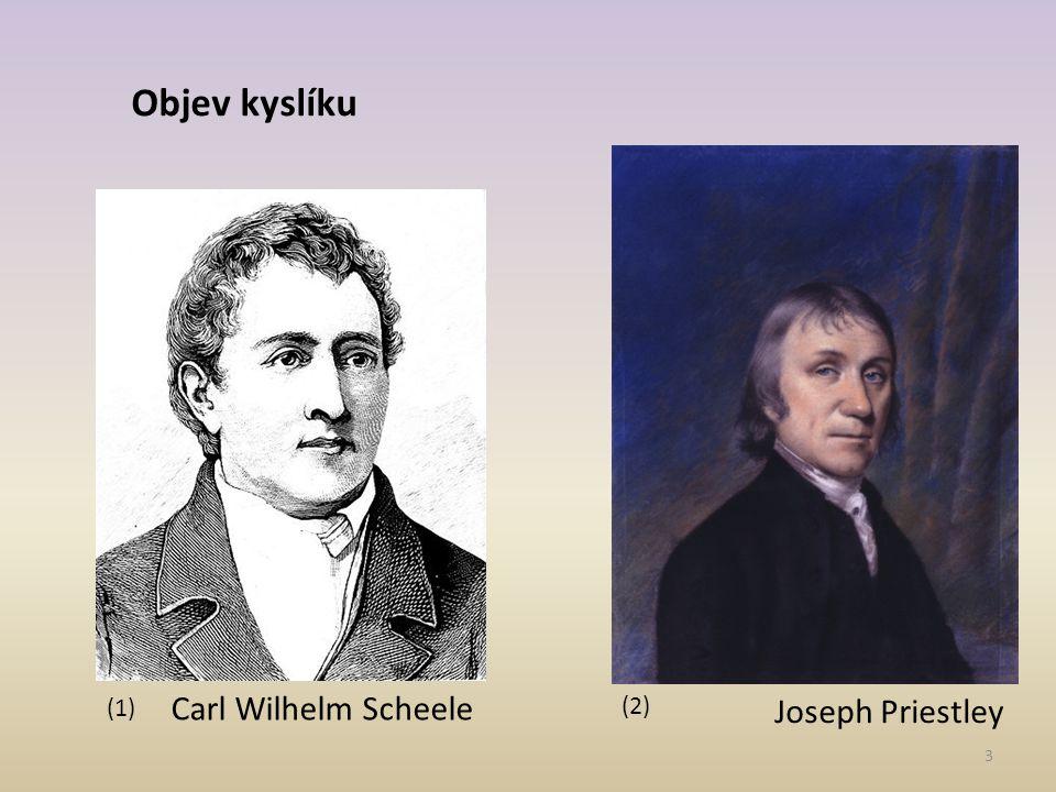 3 Objev kyslíku Joseph Priestley Carl Wilhelm Scheele (1) (2)