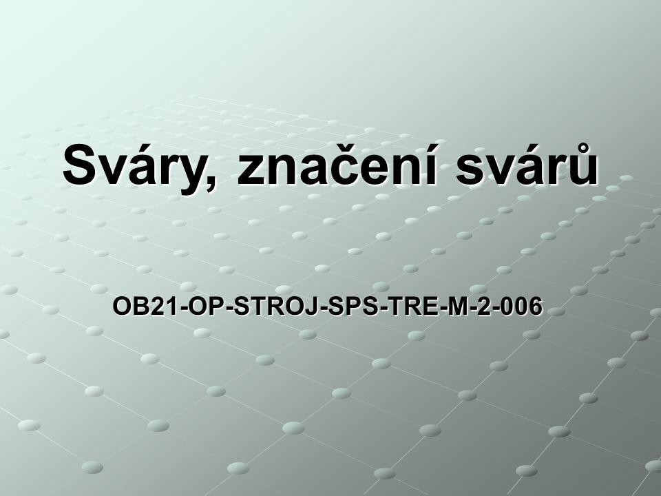 OB21-OP-STROJ-SPS-TRE-M-2-006 Sváry, značení svárů
