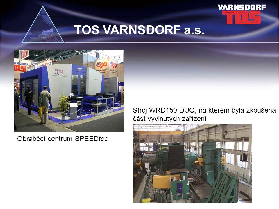 TOS VARNSDORF a.s. Obráběcí centrum SPEEDtec Stroj WRD150 DUO, na kterém byla zkoušena část vyvinutých zařízení