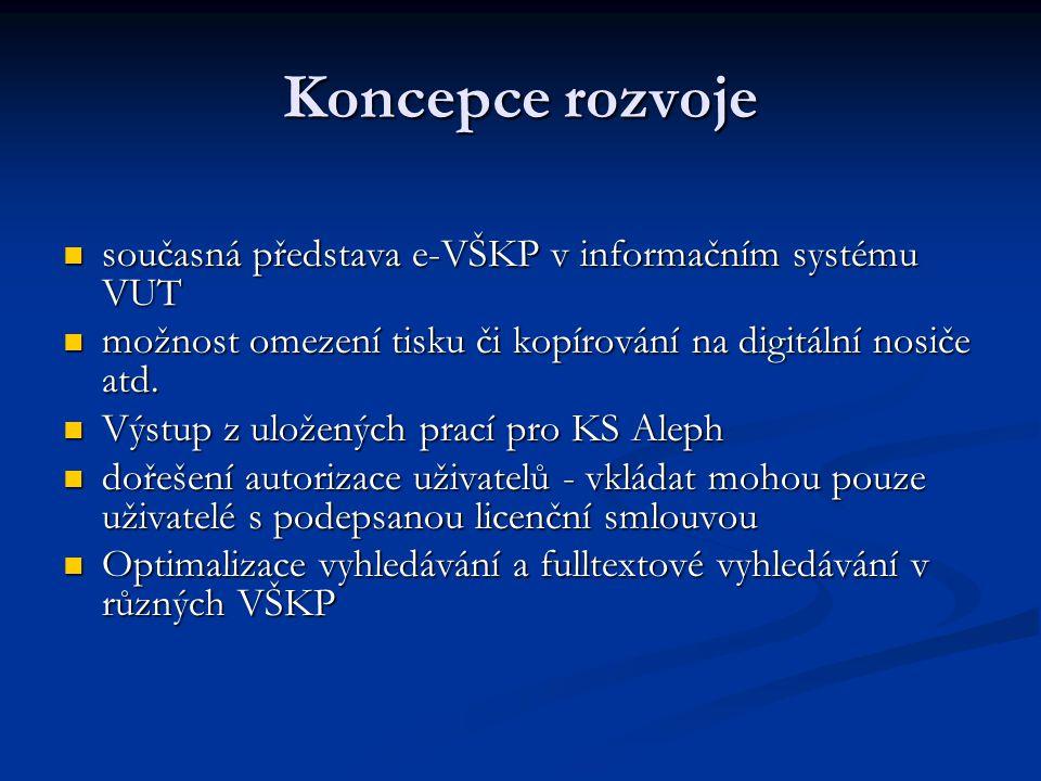 Koncepce rozvoje současná představa e-VŠKP v informačním systému VUT současná představa e-VŠKP v informačním systému VUT možnost omezení tisku či kopí