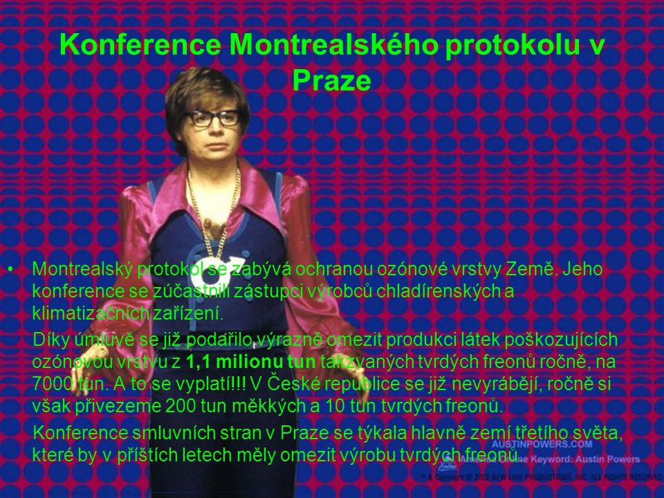 Konference Montrealského protokolu v Praze Montrealský protokol se zabývá ochranou ozónové vrstvy Země.