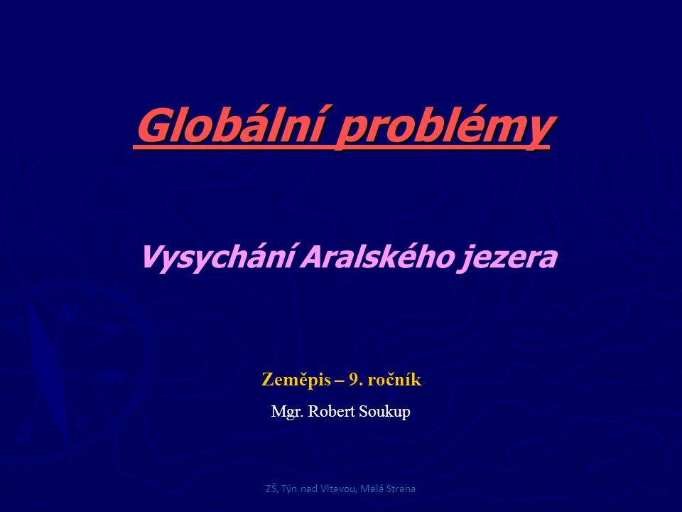 Globální problémy Zeměpis – 9.ročník Mgr.