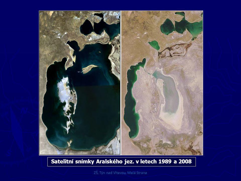 Satelitní snímky Aralského jez. v letech 1989 a 2008 ZŠ, Týn nad Vltavou, Malá Strana