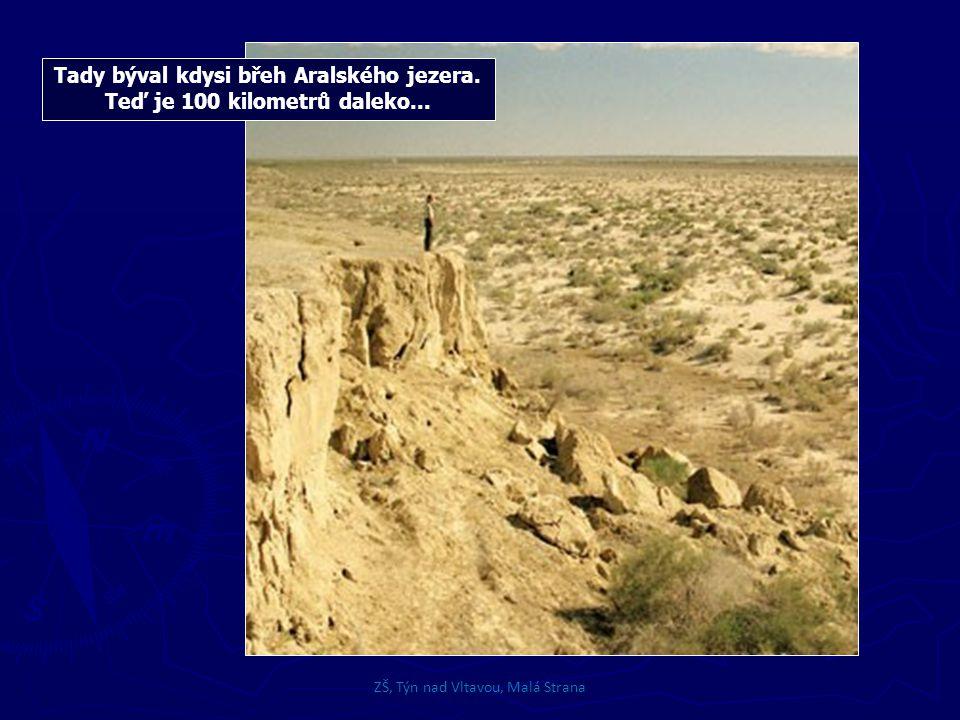 Tady býval kdysi břeh Aralského jezera.Teď je 100 kilometrů daleko...