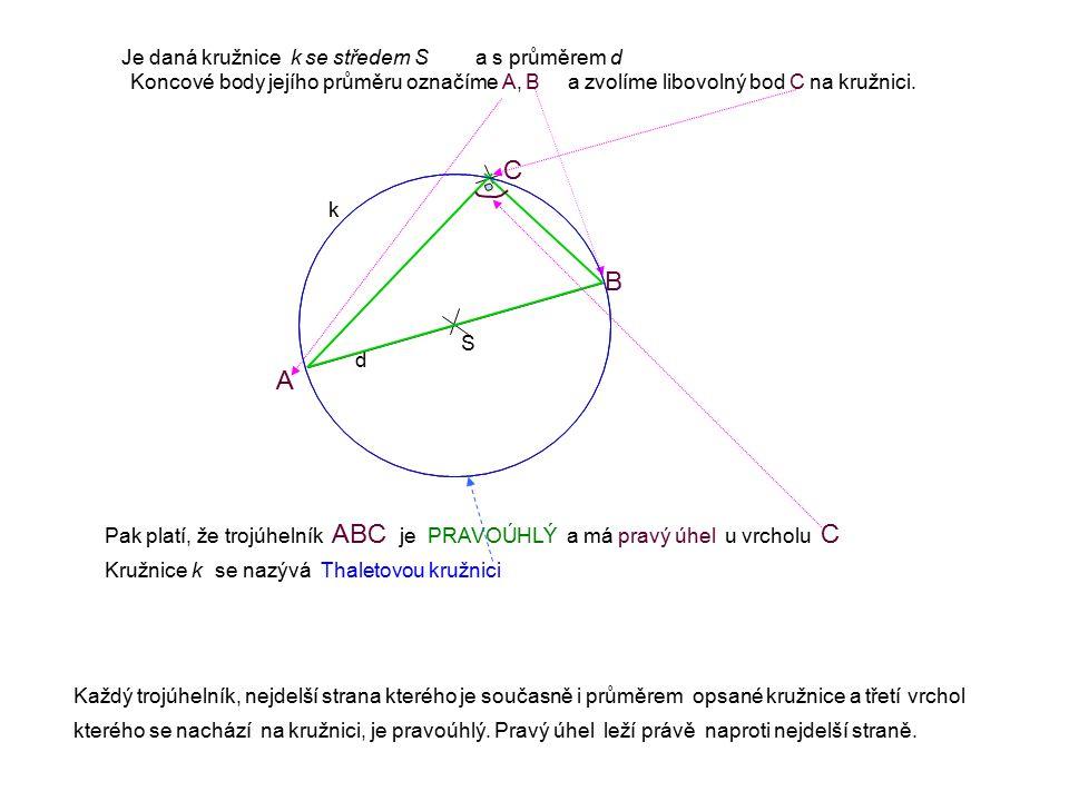 Je daná kružnice k se středem S S d a s průměrem d Koncové body jejího průměru označíme A, B A B a zvolíme libovolný bod C na kružnici.