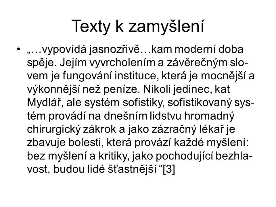 """Texty k zamyšlení """"…vypovídá jasnozřivě…kam moderní doba spěje."""