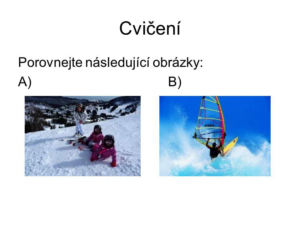 Cvičení Porovnejte následující obrázky: A)B)