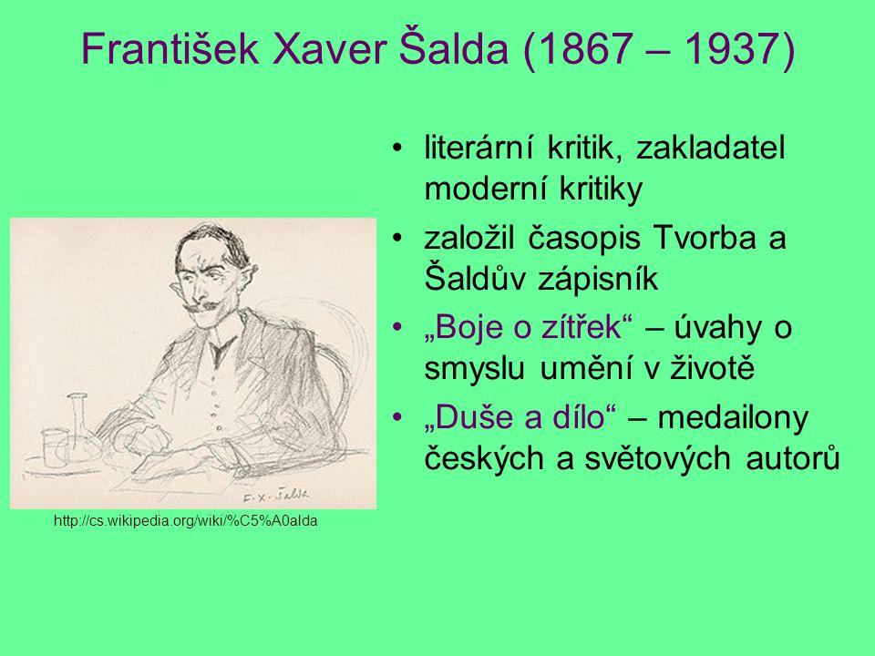 """František Xaver Šalda (1867 – 1937) literární kritik, zakladatel moderní kritiky založil časopis Tvorba a Šaldův zápisník """"Boje o zítřek"""" – úvahy o sm"""