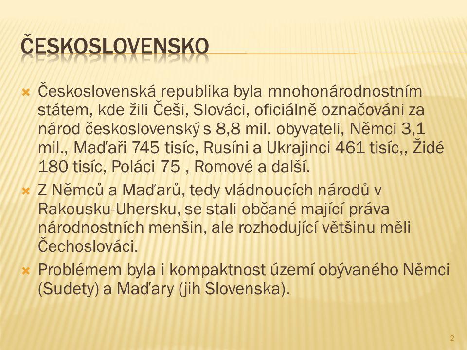 Československá republika byla mnohonárodnostním státem, kde žili Češi, Slováci, oficiálně označováni za národ československý s 8,8 mil.