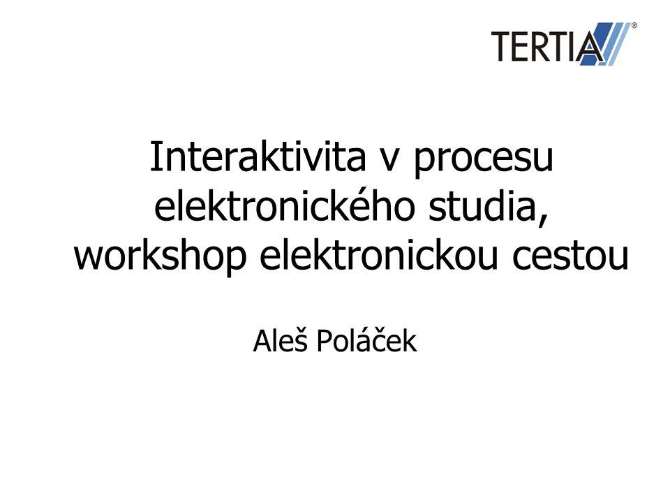 Interaktivita v procesu elektronického studia, workshop elektronickou cestou Aleš Poláček