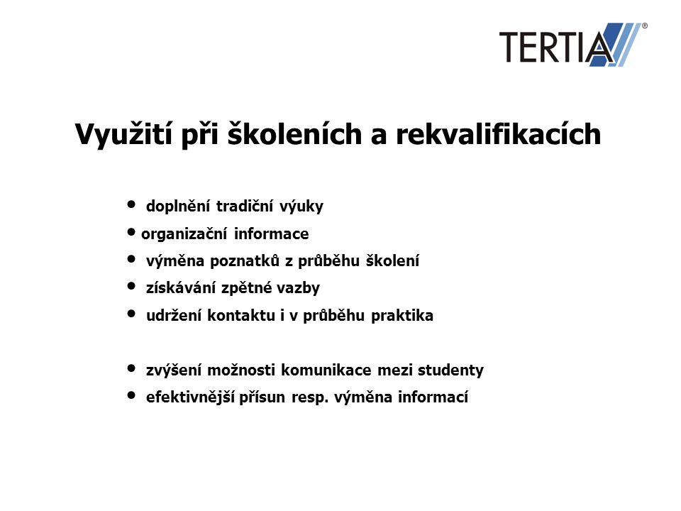 Využití při školeních a rekvalifikacích doplnění tradiční výuky organizační informace výměna poznatků z průběhu školení získávání zpětné vazby udržení