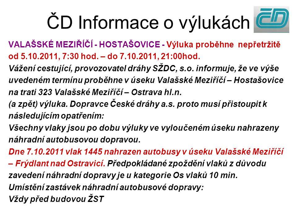 ČD Informace o výlukách VALAŠSKÉ MEZIŘÍČÍ - HOSTAŠOVICE - Výluka proběhne nepřetržitě od 5.10.2011, 7:30 hod. – do 7.10.2011, 21:00hod. Vážení cestují