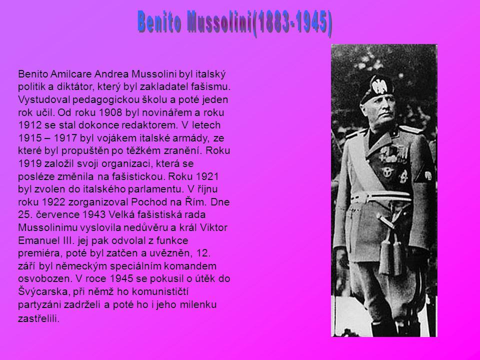 Benito Amilcare Andrea Mussolini byl italský politik a diktátor, který byl zakladatel fašismu. Vystudoval pedagogickou školu a poté jeden rok učil. Od